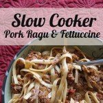 Slow Cooker Pork Ragu & Fettuccine