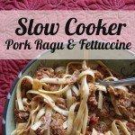 Slow Cooker Pork Ragu & Fettuccine