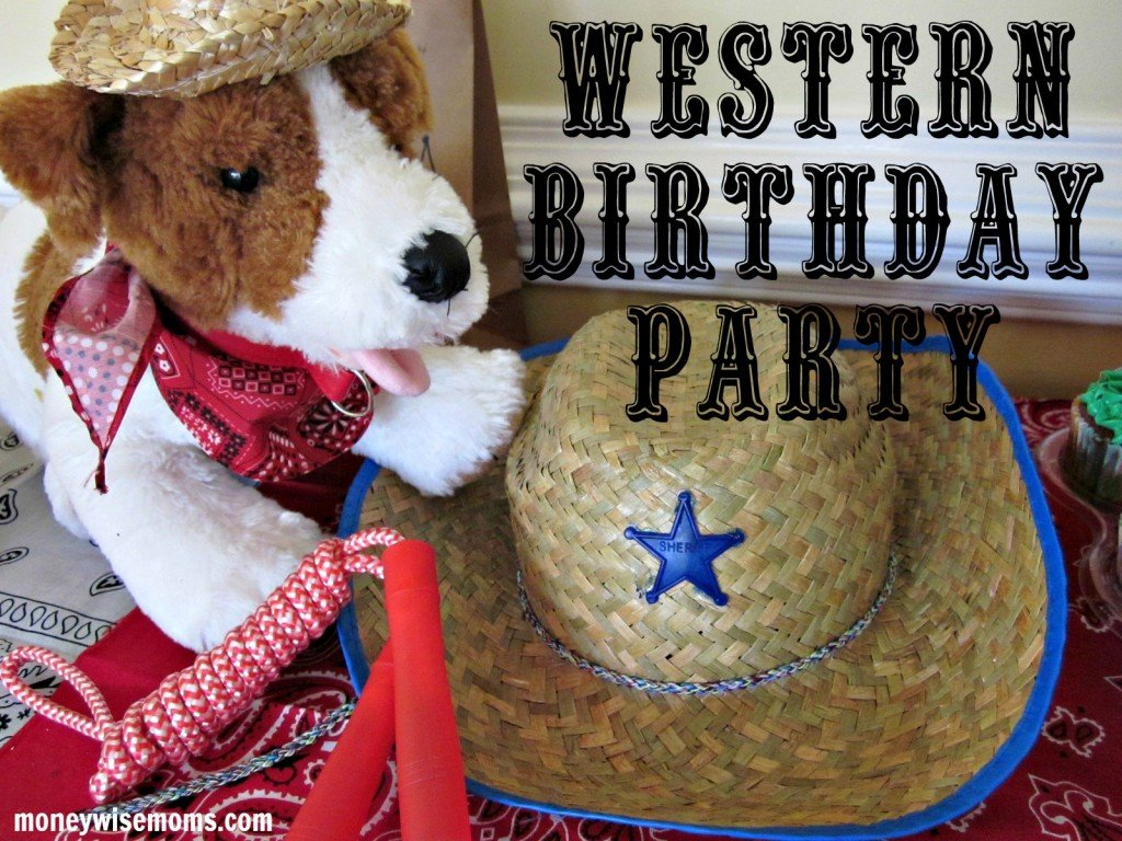 Western Birthday Party | Throw a fun frugal birthday party! | MoneywiseMoms