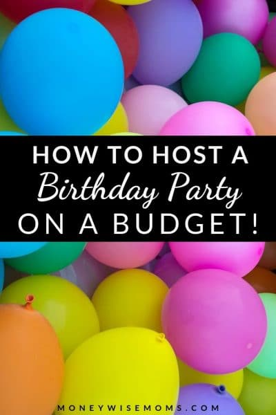 How To Host A Birthday Party on a Budget
