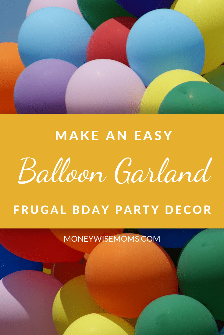 How to make an easy balloon garland for frugal party decor