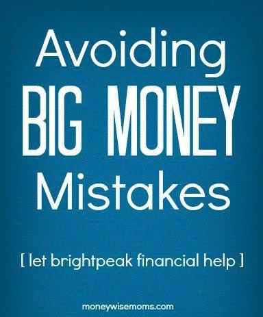 brightpeak financial | Avoiding Big Money Mistakes