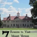 7 Reasons to Visit Mount Vernon With Kids