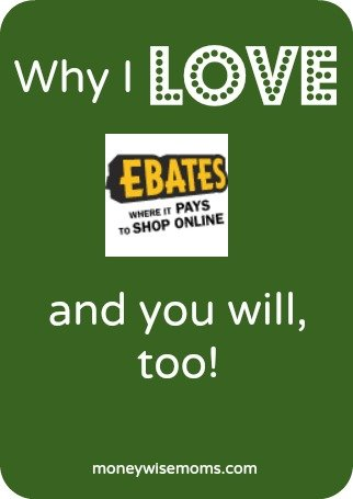 Why I Love Ebates | Make Money with Ebates | MoneywiseMoms