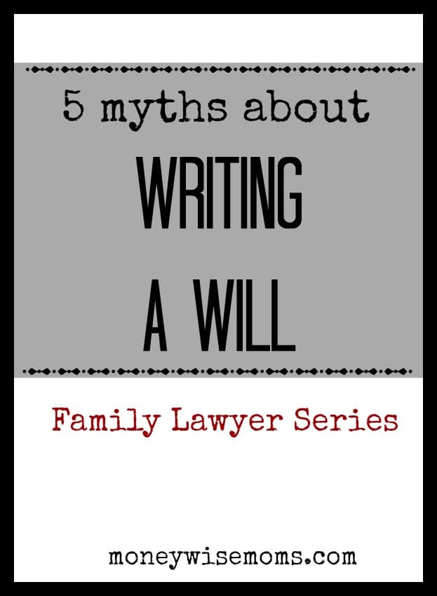 5 Myths about Writing a Will | MoneywiseMoms