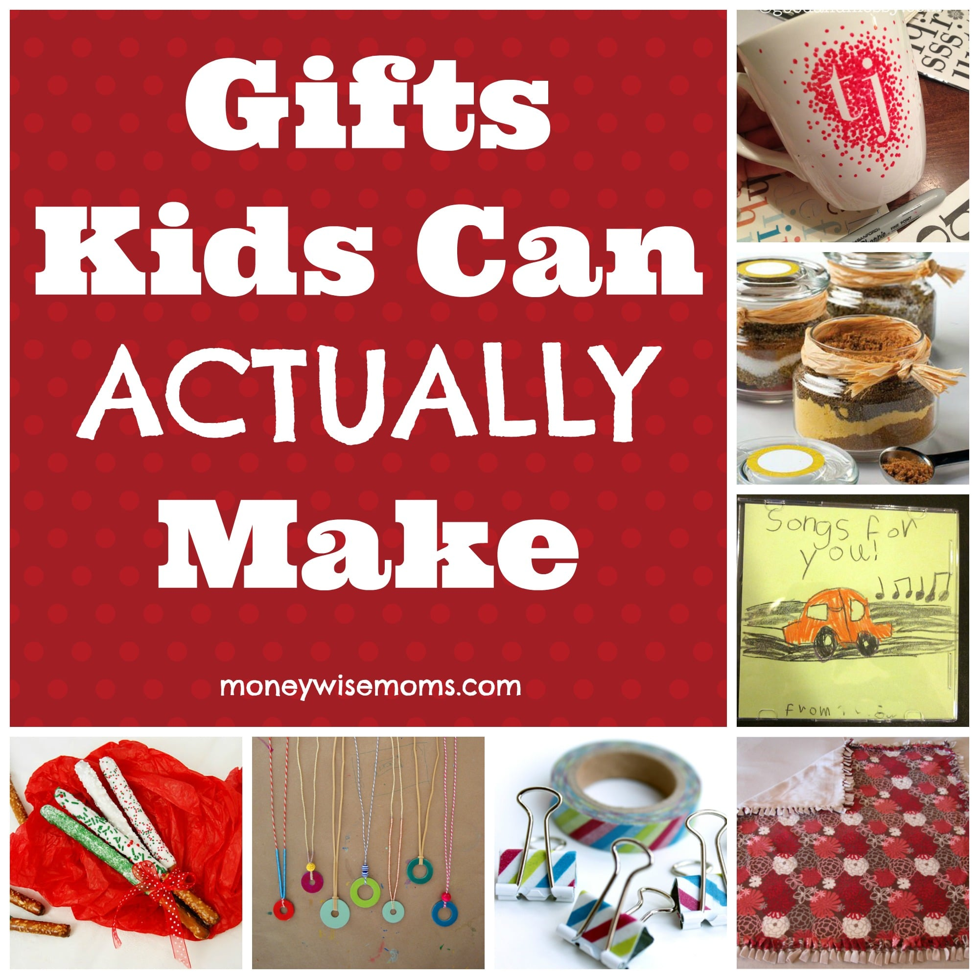 Homemade Gift Ideas That Kids: Gifts Kids Can Actually Make