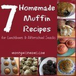 7 Homemade Muffin Recipes – Lunchbox & Afterschool Snacks