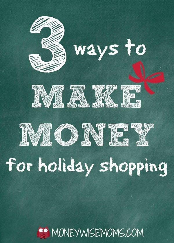 Make Money This Week for Holiday Shopping | MoneywiseMoms