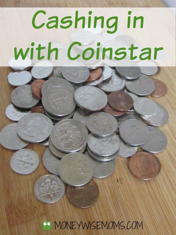 Cashing in with Coinstar   You probably have more money than you think!   MoneywiseMoms