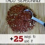 Homemade Taco Seasoning (and 25 ways to use it)