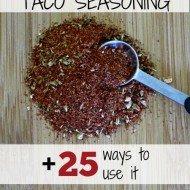 Homemade Taco Seasoning (and 25 ways to use it)