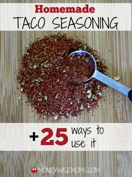 Homemade Taco Seasoning and 25 ways to use it | MoneywiseMoms