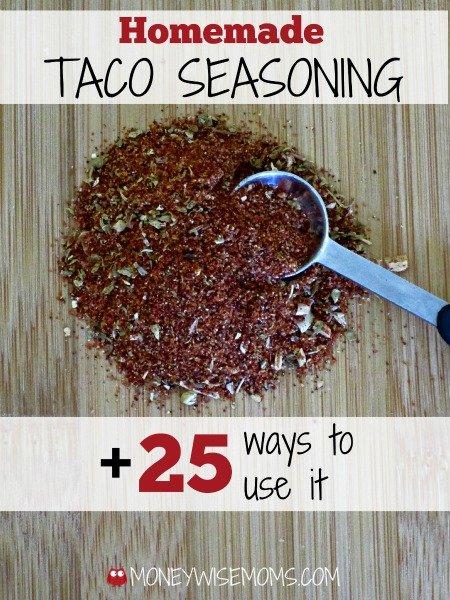 Homemade Taco Seasoning and 25 ways to use it | MoneywiseMoms