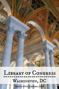 Library of Congress in Washington DC #familytravel - MoneywiseMoms