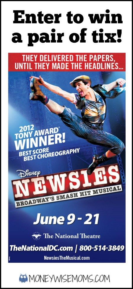 Newsies Ticket Giveaway DC | Enter by June 8 | MoneywiseMoms
