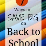 7 Ways to Save Big on Back to School