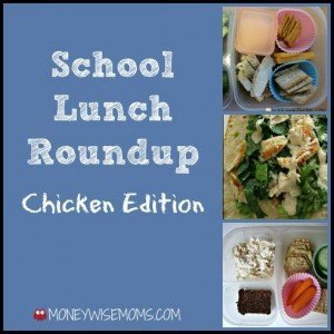 School Lunch Roundup Chicken Edition | MoneywiseMoms