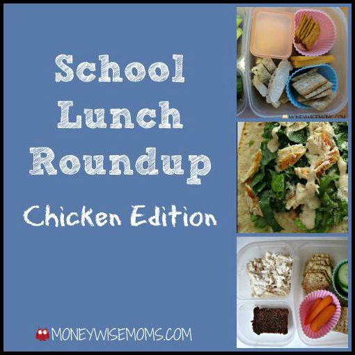 School Lunch Roundup Chicken Edition | MoneywiseMoms