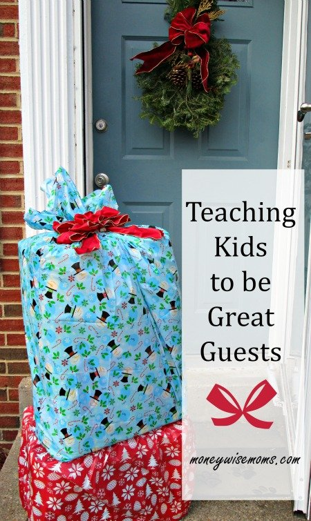 Teaching Kids to be Great Guests #HolidayHacks MoneywiseMoms