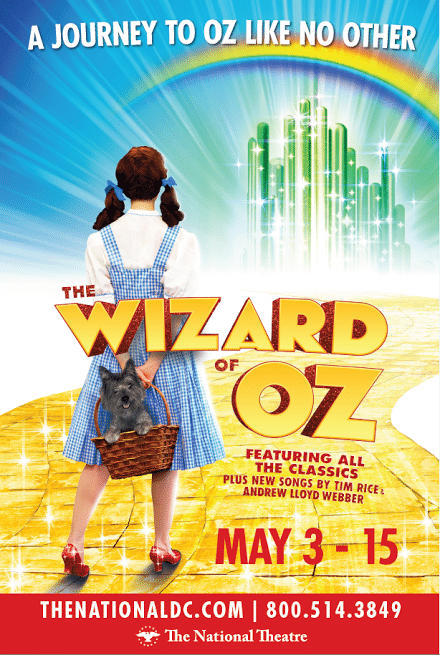 The Wizard of Oz is at National Theater in DC May 3-15