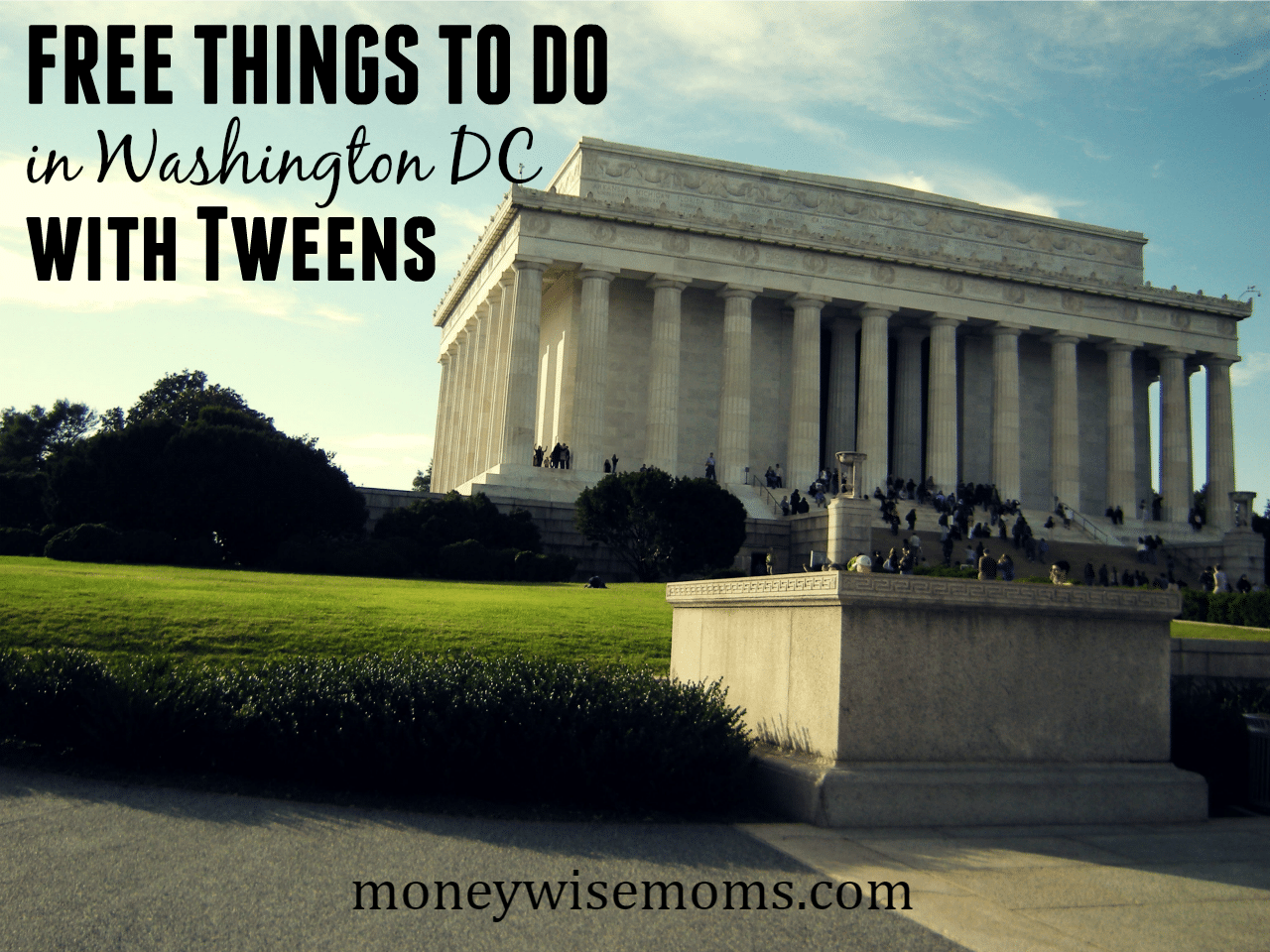 20 Free Things to Do in Washington DC with Tweens | family travel