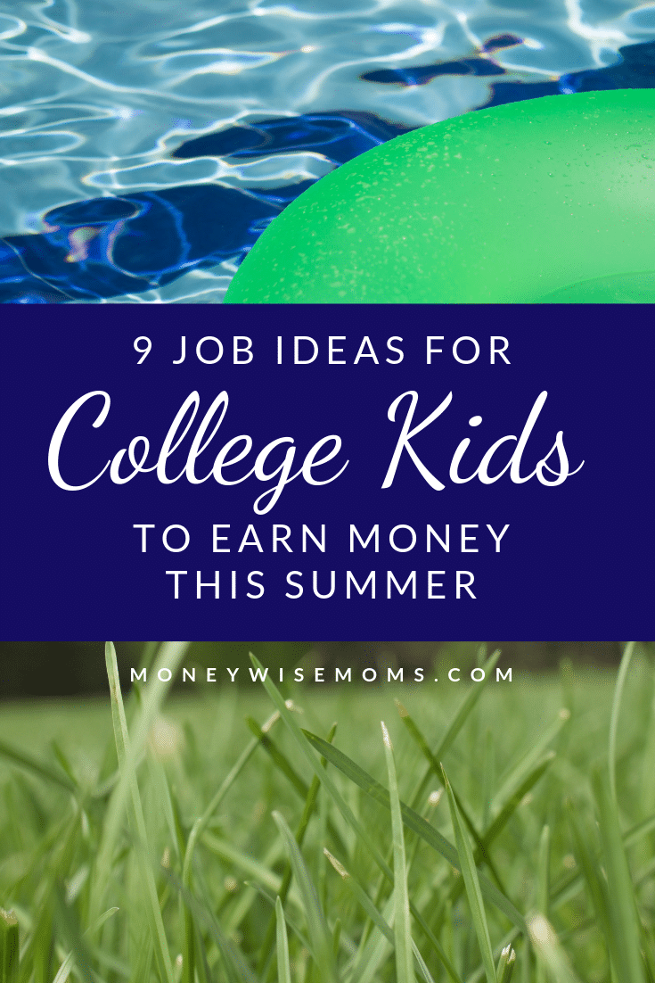 Job Ideas for Teens and College Kids this Summer