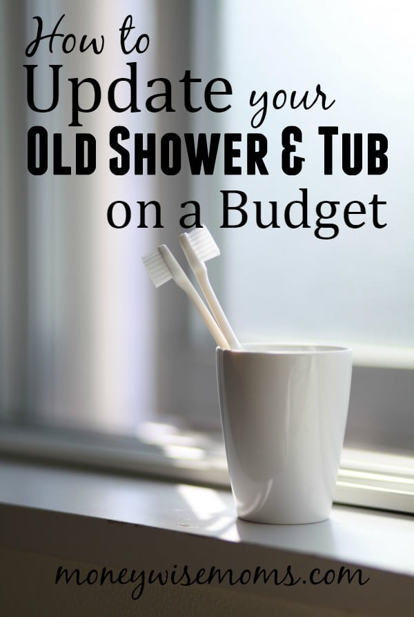How to update your old shower & tub on a budget | moneywise home