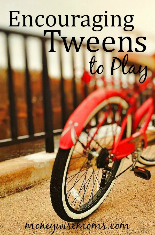 Encouraging Tweens to Play - why it's so important and how to do it