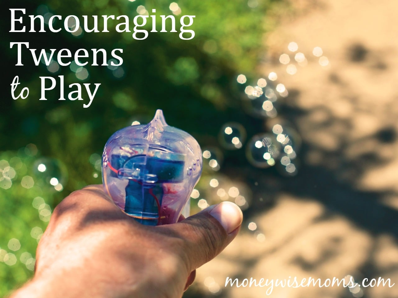 Encouraging Tweens to Play - why it's so important