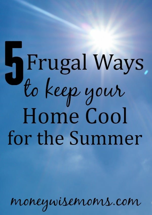 Learn how to save money this summer with 5 Frugal Ways to Keep Your Home Cool--you'd be surprised what a difference these little fixes make!