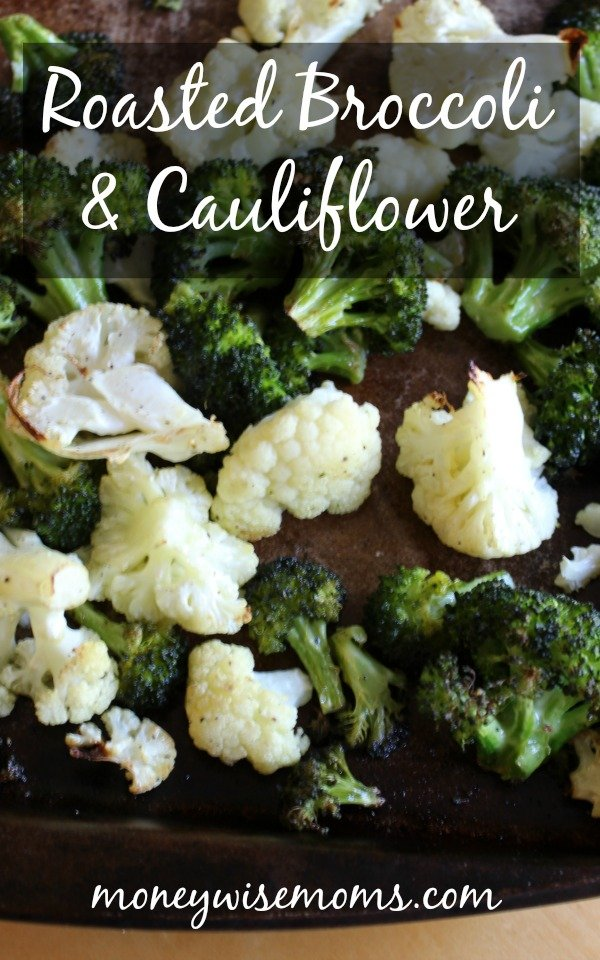 Roasted Broccoli and Cauliflower | easy way to serve vegetables with flavor and texture | kids love them!