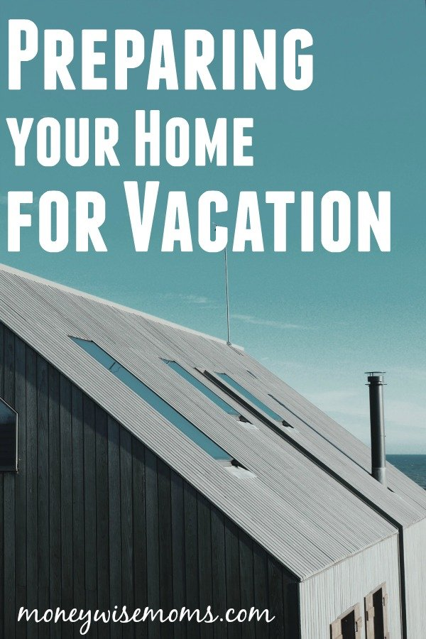 Preparing your house for vacation | easy ways to avoid repairs