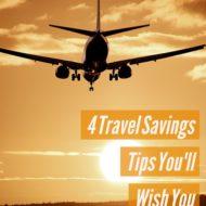 4 Travel Savings Tips You'll Wish You Knew Sooner