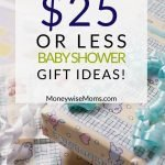 When it's time to celebrate a new baby, these frugal baby shower gift ideas will help. Here are some unisex baby shower gift ideas and I'll show you that you don't have to spend a lot of money on a gift for baby showers! All of these baby shower gifts cost $25 or less which makes them very moneywise gifts!