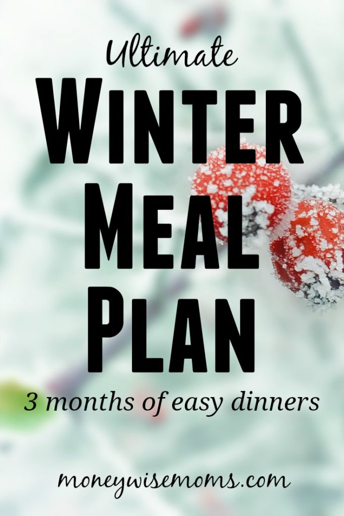 Ultimate Winter Meal Plan - 3 months of easy dinners - family friendly meals