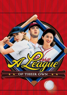 A League of Their Own - Movies Turning 25 in 2017