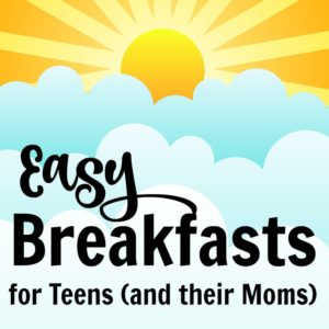 Easy Breakfasts to eat on the go - great for teens and their moms