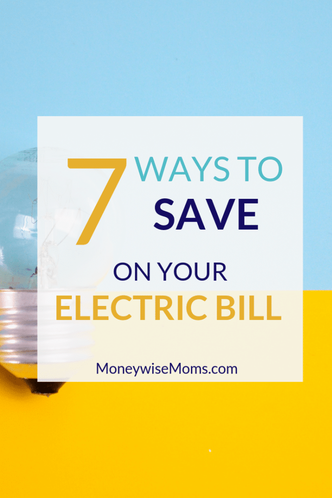 7 ways to save on your electric bill