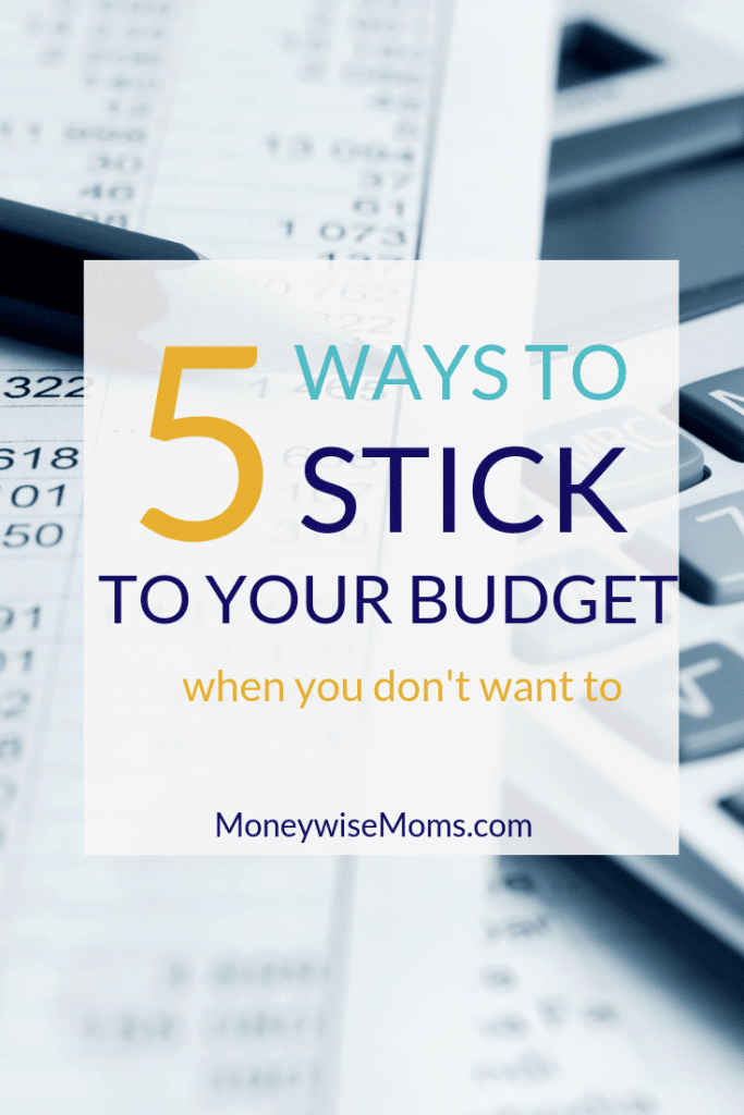 How to stick to your budget when you don't want to