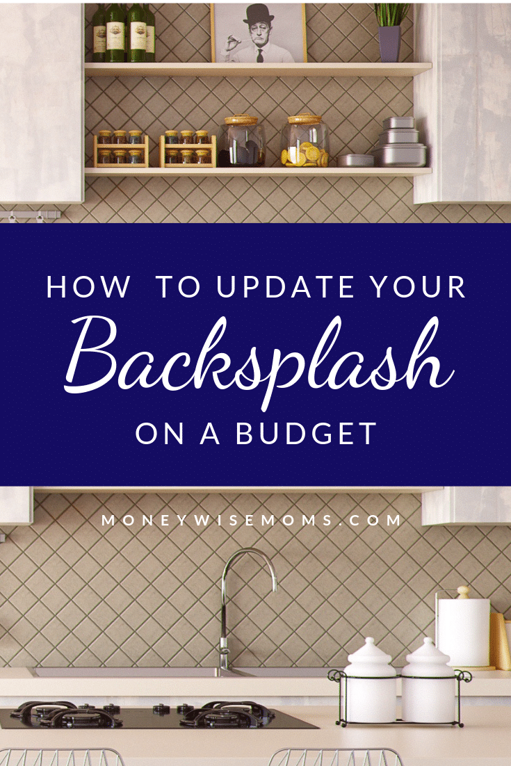 How to update your backsplash on a budget - frugal home improvement