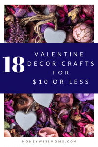 Valentine Decor Crafts under $10 - easy frugal DIY crafts - Valentines Day