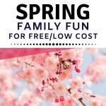 Spring Family Fun that does not cost much