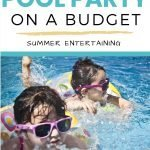 How to host a family pool party on a budget