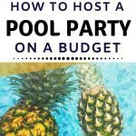 Tips to host a pool party on a tight budget