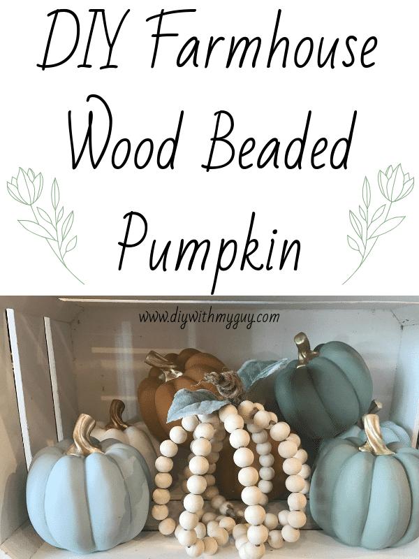 DIY Wood Beaded Farmhouse Pumpkin - DIY With My Guy