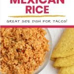 Mexican Rice is perfect side dish for Tacos