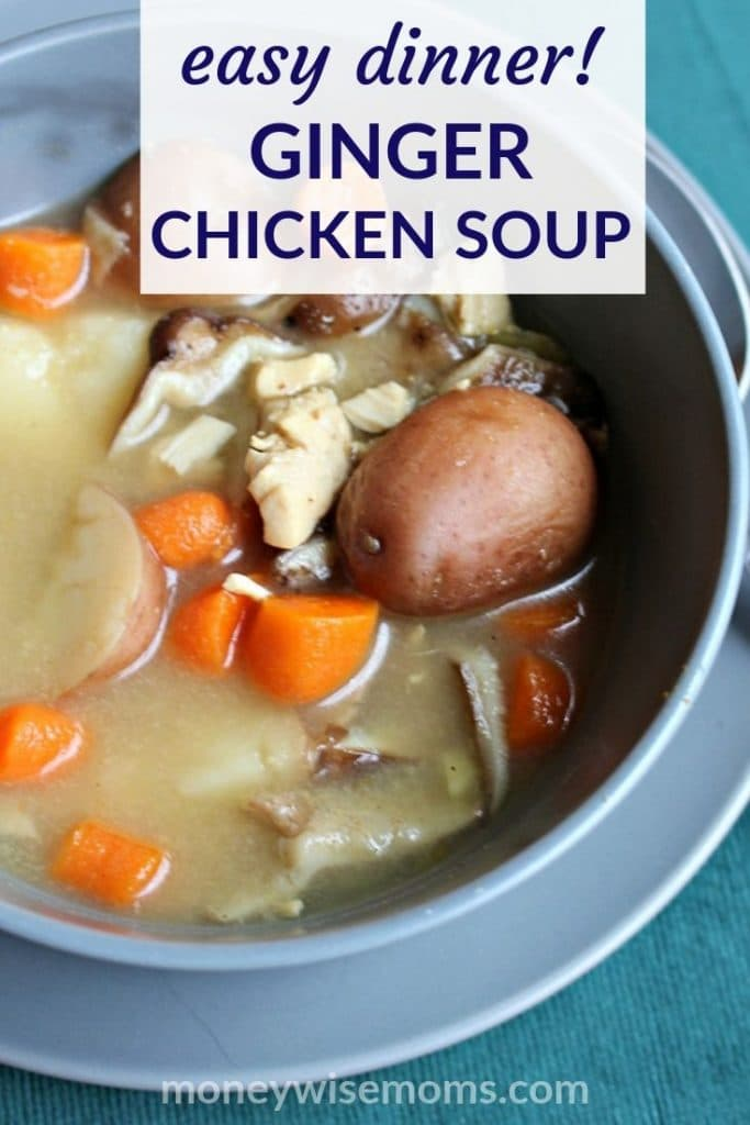 Easy family meal - ginger chicken soup