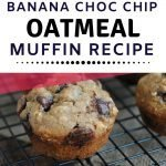 Easy recipe for Banana Chocolate Chip Oatmeal Muffins - perfect as after school snacks or lunchbox treats