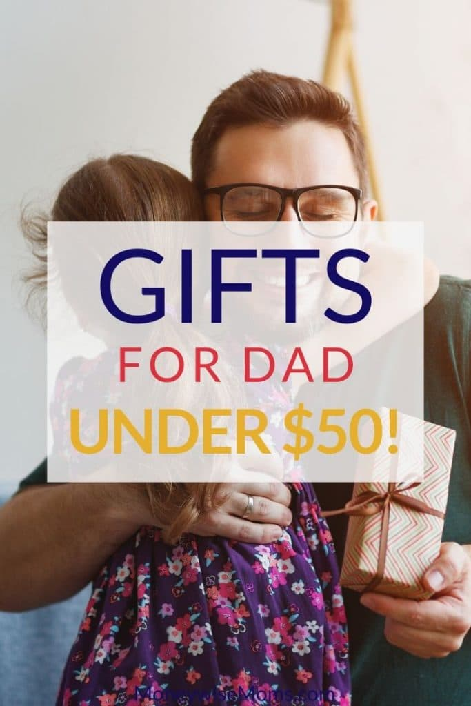 Looking for great Dad gifts? All of these cost less than $50!