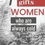 Perfect gifts for a lady who is always cold